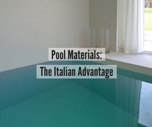 Pool Materials: The Italian Advantage
